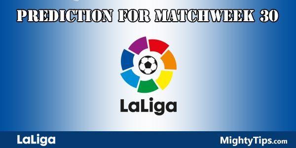 La Liga Prediction and Betting Tips Round 30