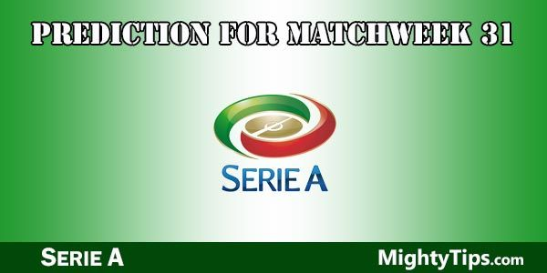Serie A Prediction and Betting Tips Round 31