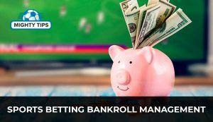 Sports Betting Bankroll Management