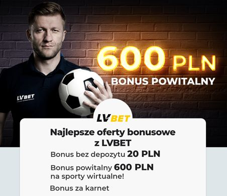 LVBET oferty bonusowe: Bonus bez depozytu, Bonus powitalny, Bonus za karnet