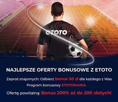 Oferty bonusowe z Etoto: Zaproś znajomych, Etotomania, Ofertę powitalną