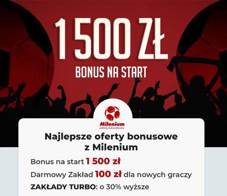 Oferty bonusowe z Milenium: bonus startowy, Darmowy zakład bukmacherski, Zakłady TURBO
