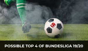 Possible TOP-4 of Bundesliga 19/20