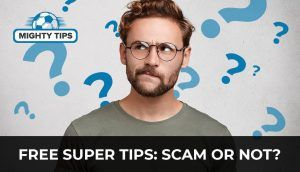 Free Super Tips: Scam or Not?