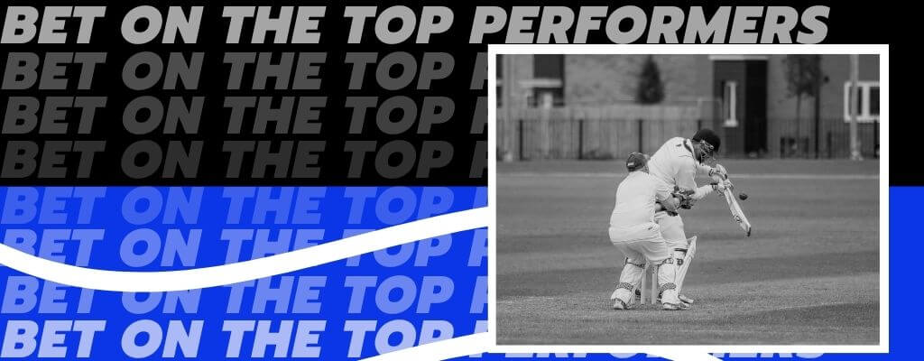Cricket Betting tip 3: Bet on the top performers