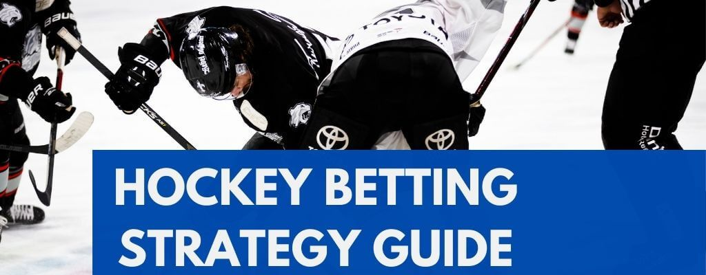 Hockey sports betting strategy guide