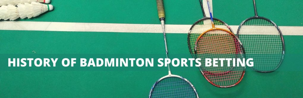 history of badminton sportsbetting