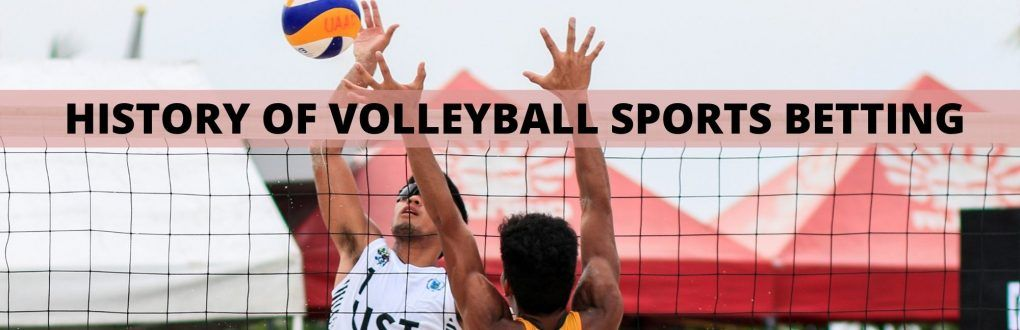 history of volleyball betting