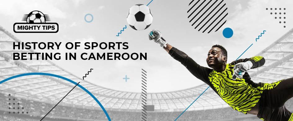 Sports betting history in Cameroon