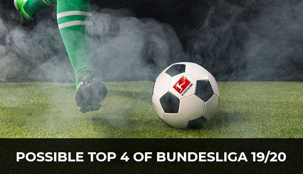 Possible TOP-4 of Bundesliga 19/20