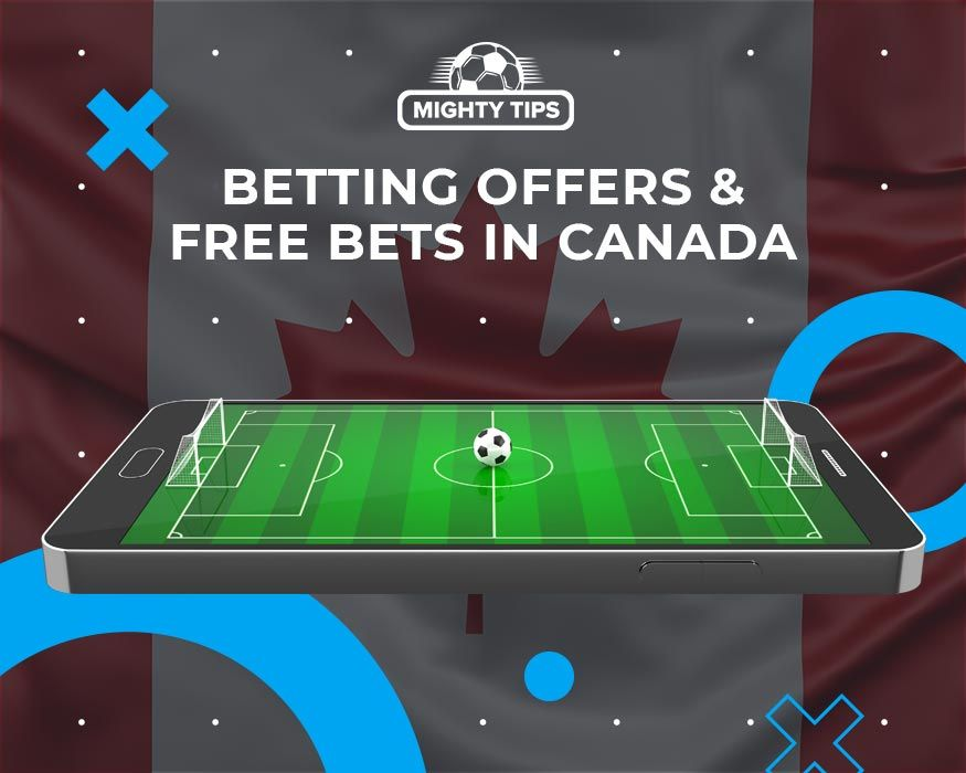 Betting Offers & Free Bets in Canada