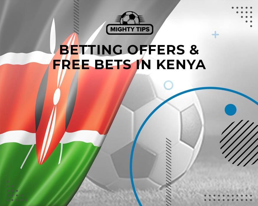 Betting Offers & Free Bets in Kenya